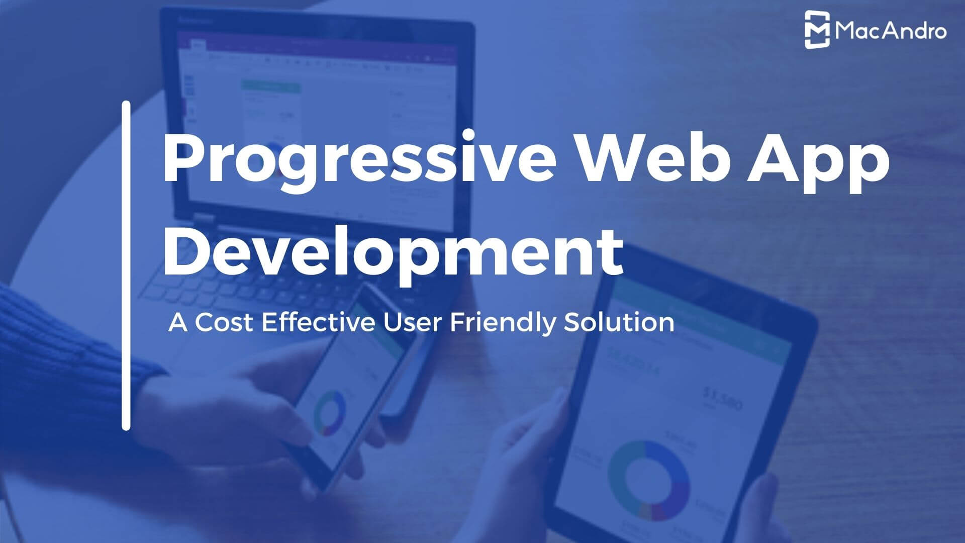 Progressive Web App Development - The Future of Online Businesses