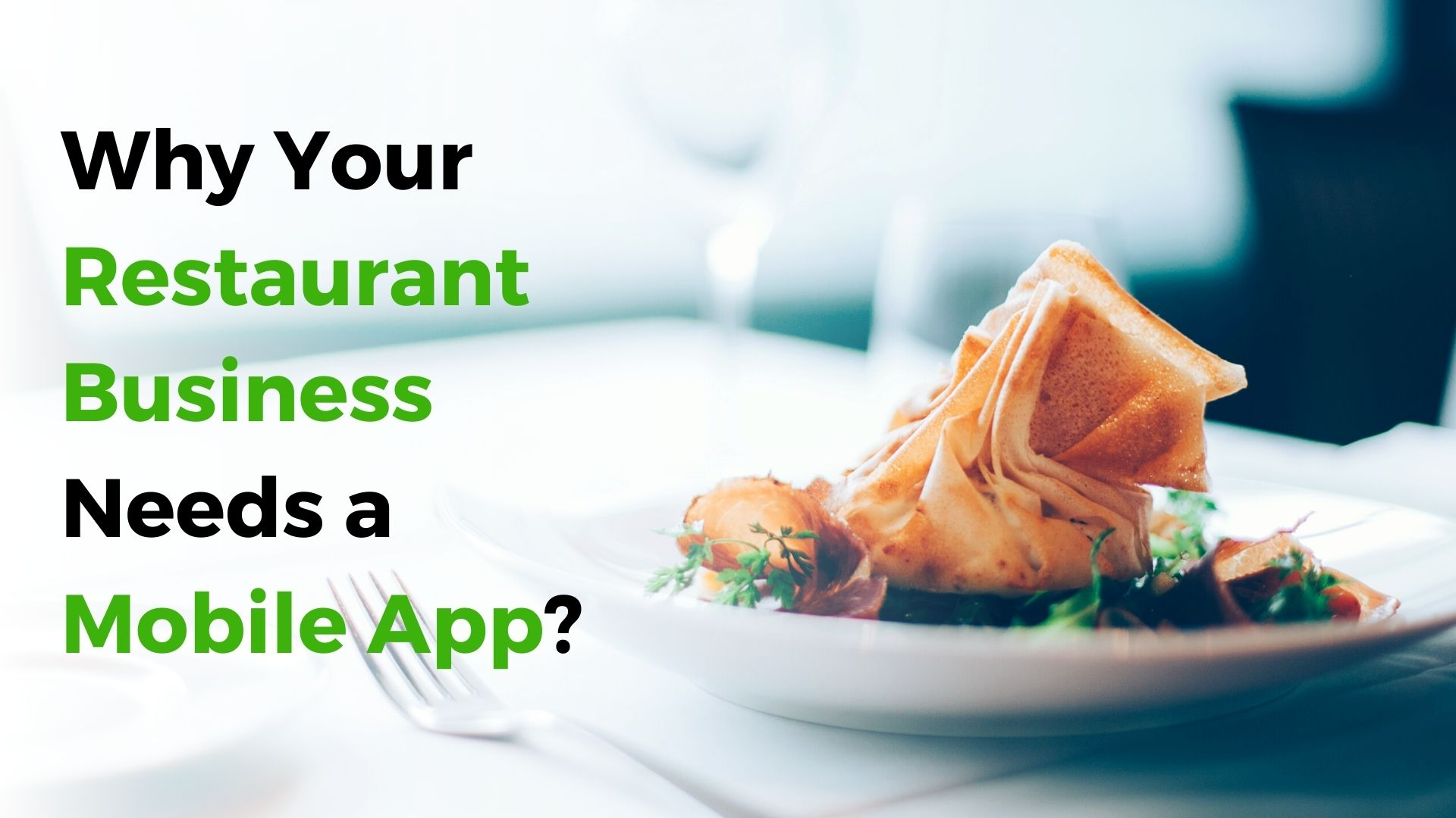 Why You Should Build a Mobile App For Your Restaurant Business?