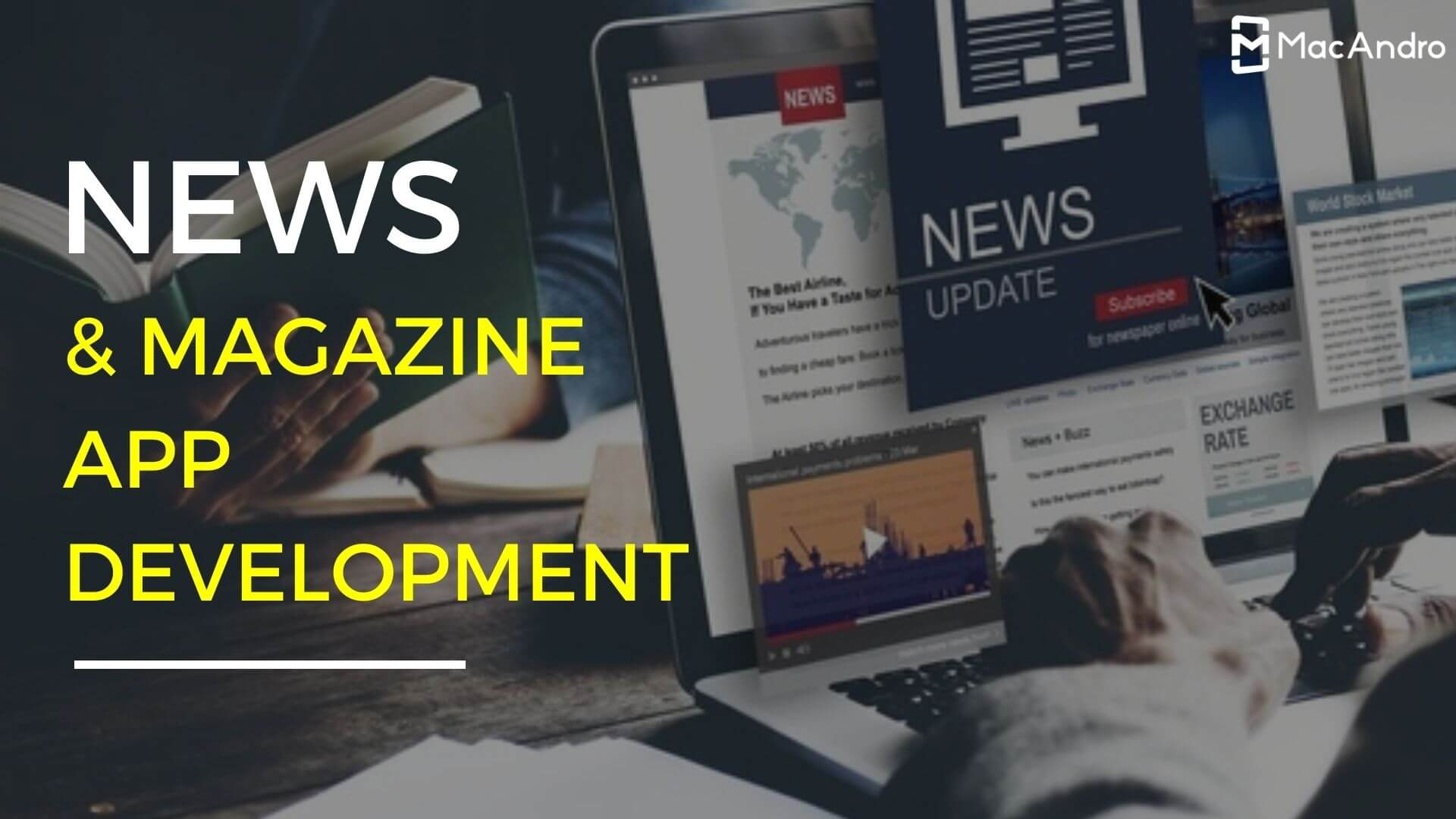 News App Development - Create Apps To Deliver Breaking News At Finger Tips