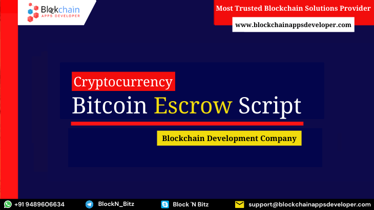 Bitcoin Escrow Script To Build Secured & Seamless P2P Cryptocurrency Exchange Platform