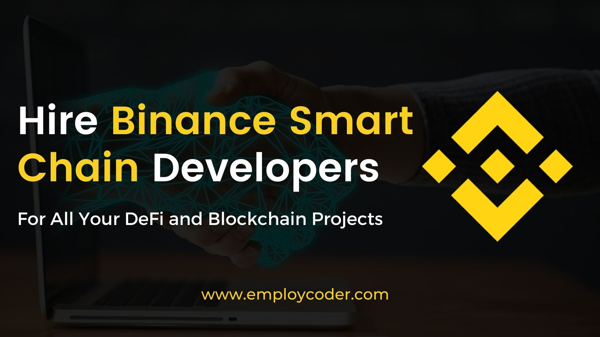 Hire Binance Smart Chain Developers To Create Efficient Smart Contracts For All Your DeFi and Blockchain Projects