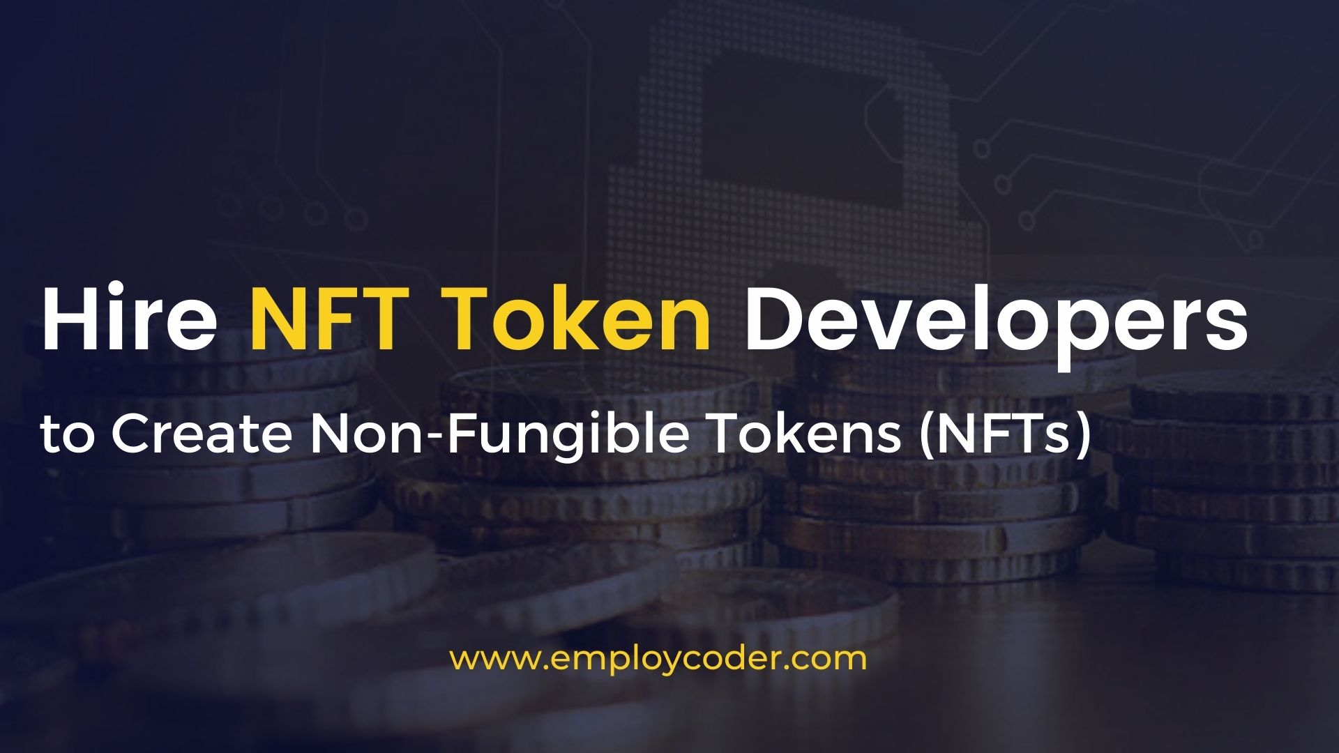 Hire NFT Token Developers to Create your own Unique NFT Token