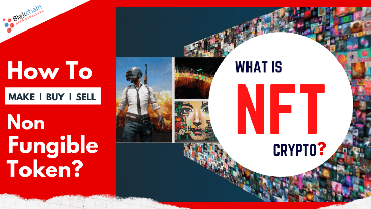 What Is NFT Crypto and How It Works? - Welcome To The World of 'NFTs'