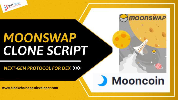 Moonswap Clone Script - To Start Next-Gen Protocol for DEX Like Moonswap