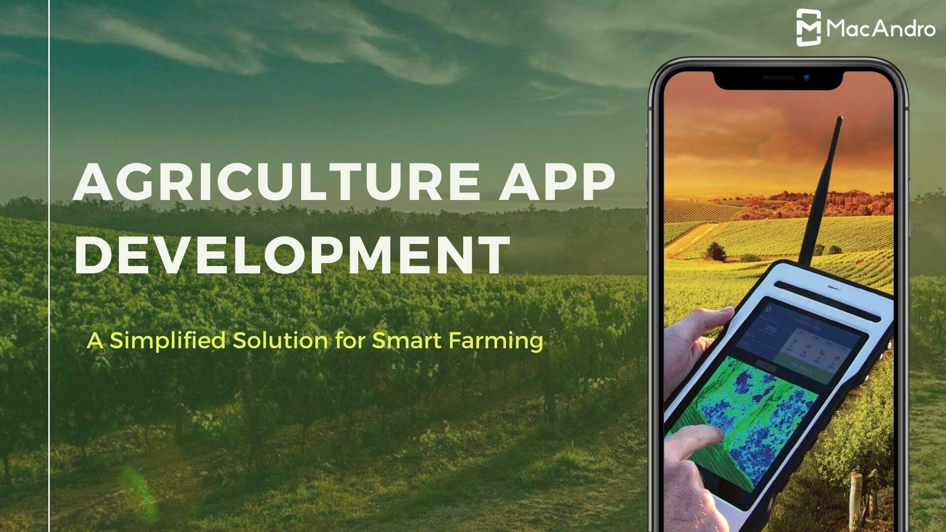 Agriculture App Development - A Mobile App Solution For Global Agriculture Industry