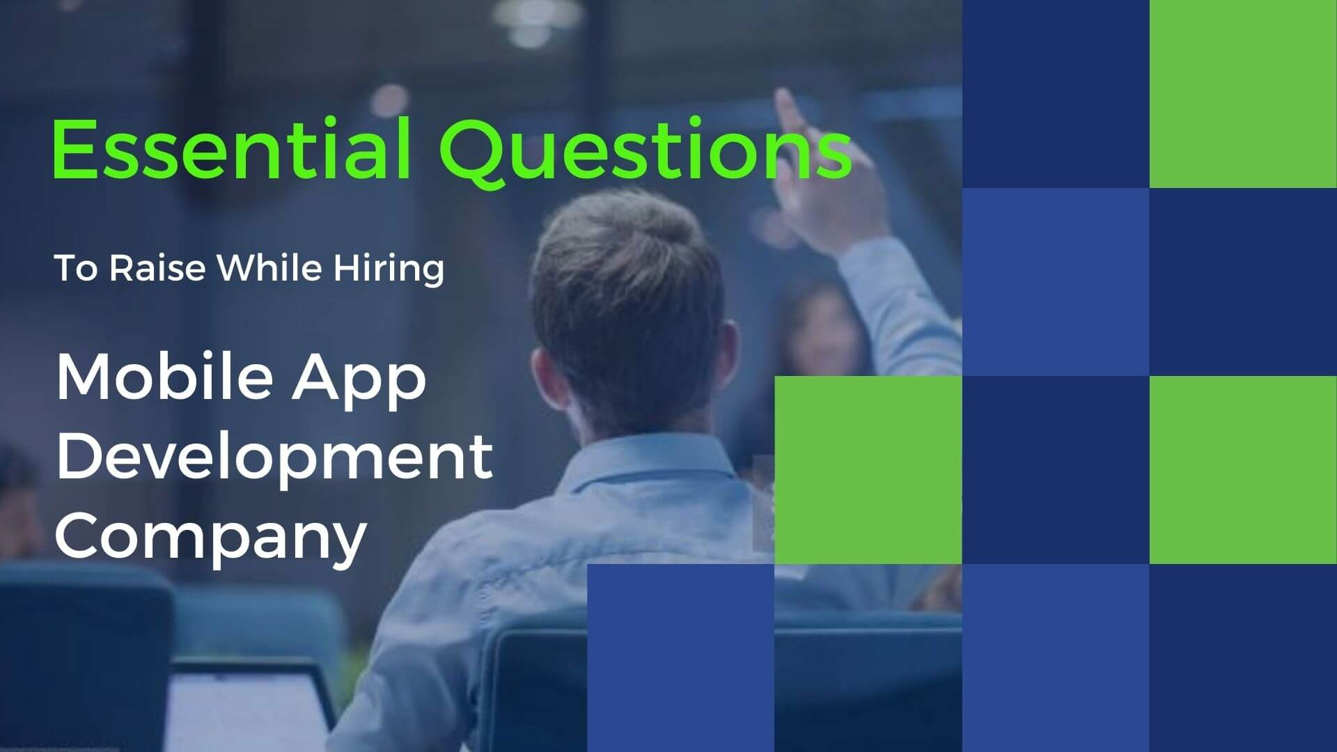 Top 10 Important Questions To Ask a Mobile App Development Company Before Hiring