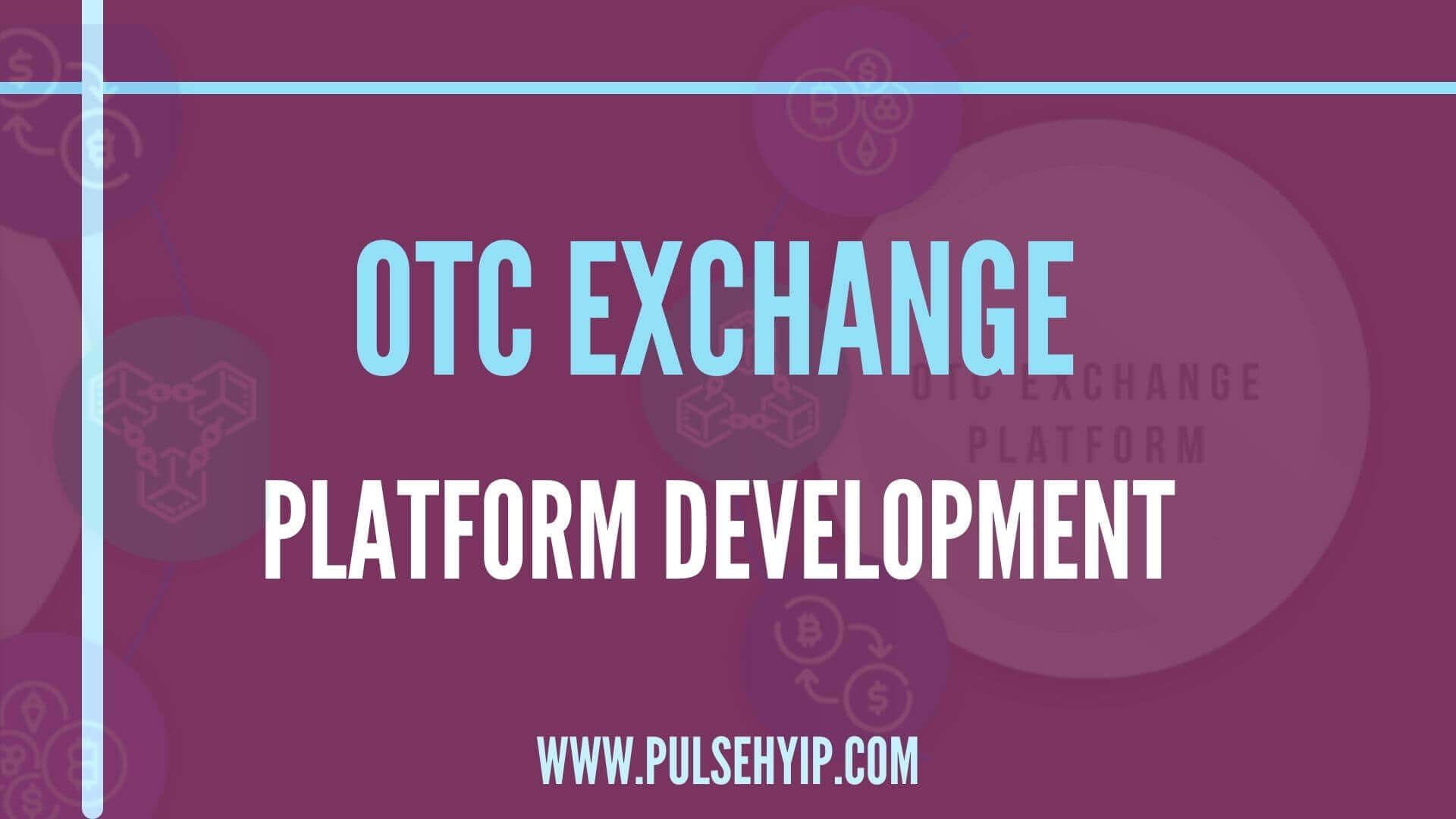 OTC EXCHANGE DEVELOPMENT COMPANY