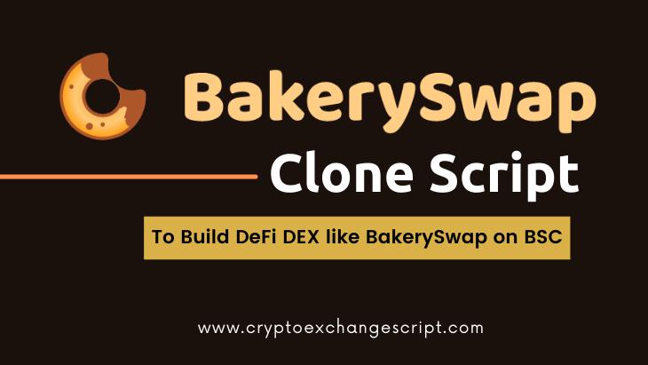 BakerySwap Clone Script -  To Start DeFi Exchange like BakerySwap on BSC