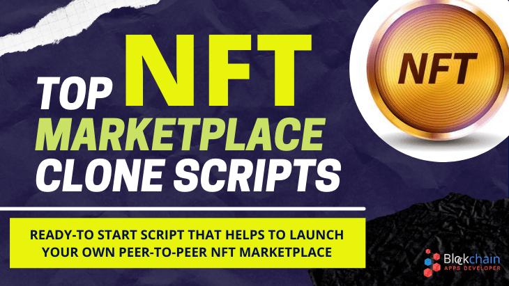 NFT Marketplace Clone Script - Launch Your Blockchain-Powered NFT Marketplace Like OpenSea, Rarible, etc.,