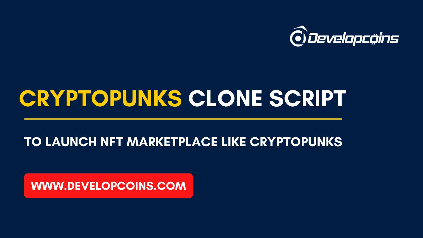 CryptoPunks Clone Script | Launch your own NFT Marketplace  Platform Like CryptoPunks