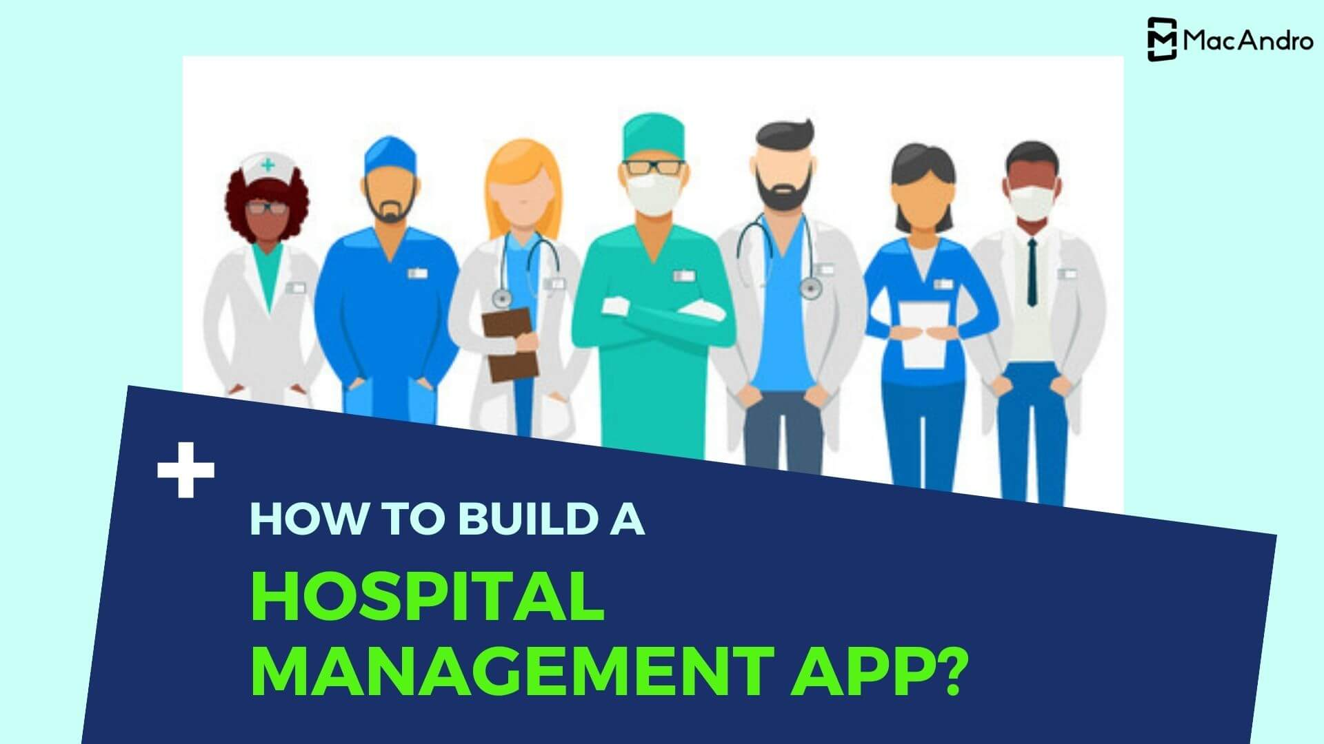 How To Develop an Effective Hospital Management App?