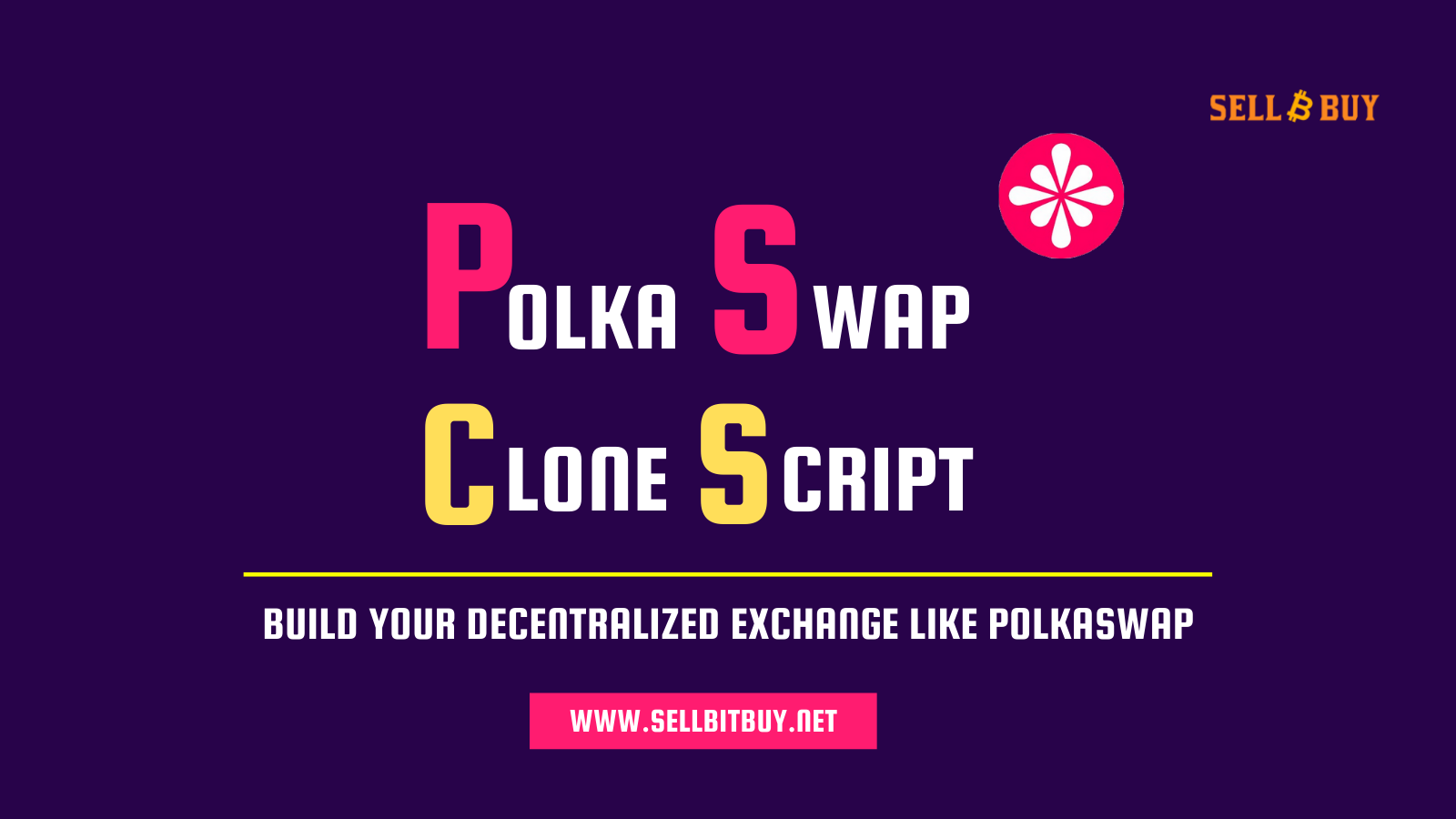 PolkaSwap Clone Script - Start DeFi-Based AMM DEX Platform Like PolkaSwap