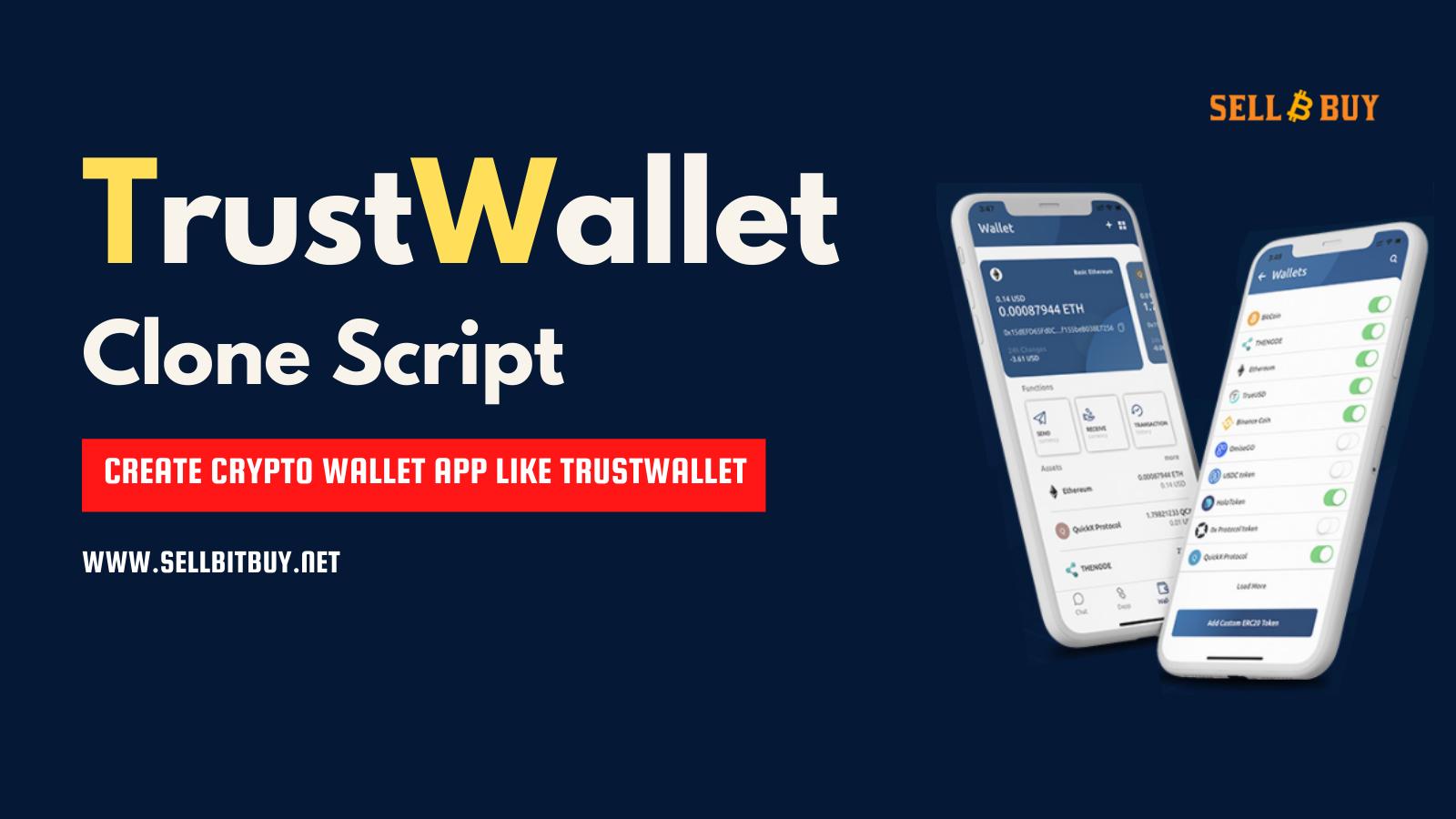 TrustWallet Clone Script - A Solution To Create Crypto Wallet App Like TrustWallet