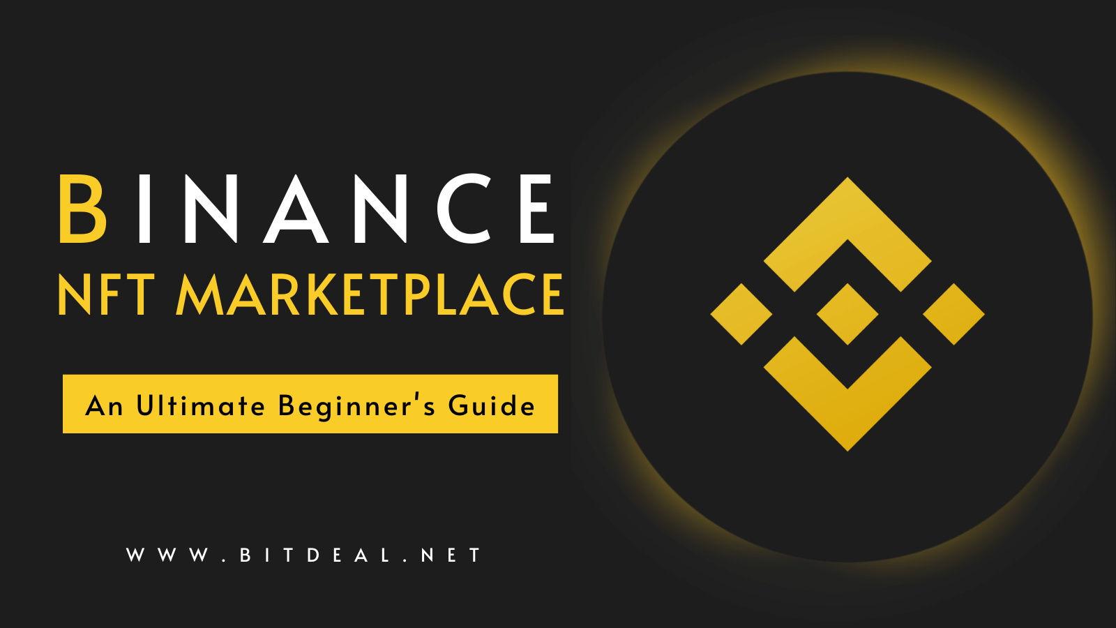Binance NFT Marketplace - Everything you need to know about this Epic platform