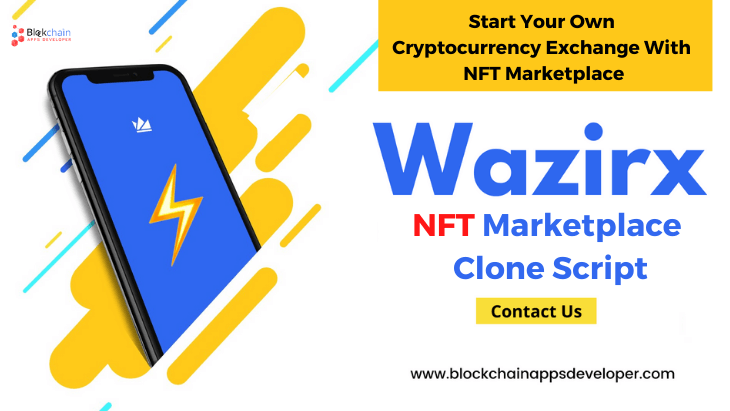 Wazirx NFT Marketplace Clone Script To Start Your Own NFT Marketplace for Cryptocurrency Trading Like WazirX NFT Marketplace