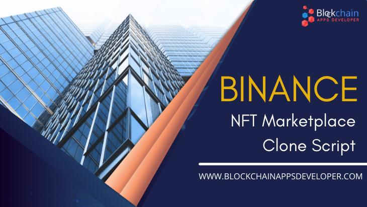 Binance NFT Marketplace Clone Script - Boom your room of NFTs!