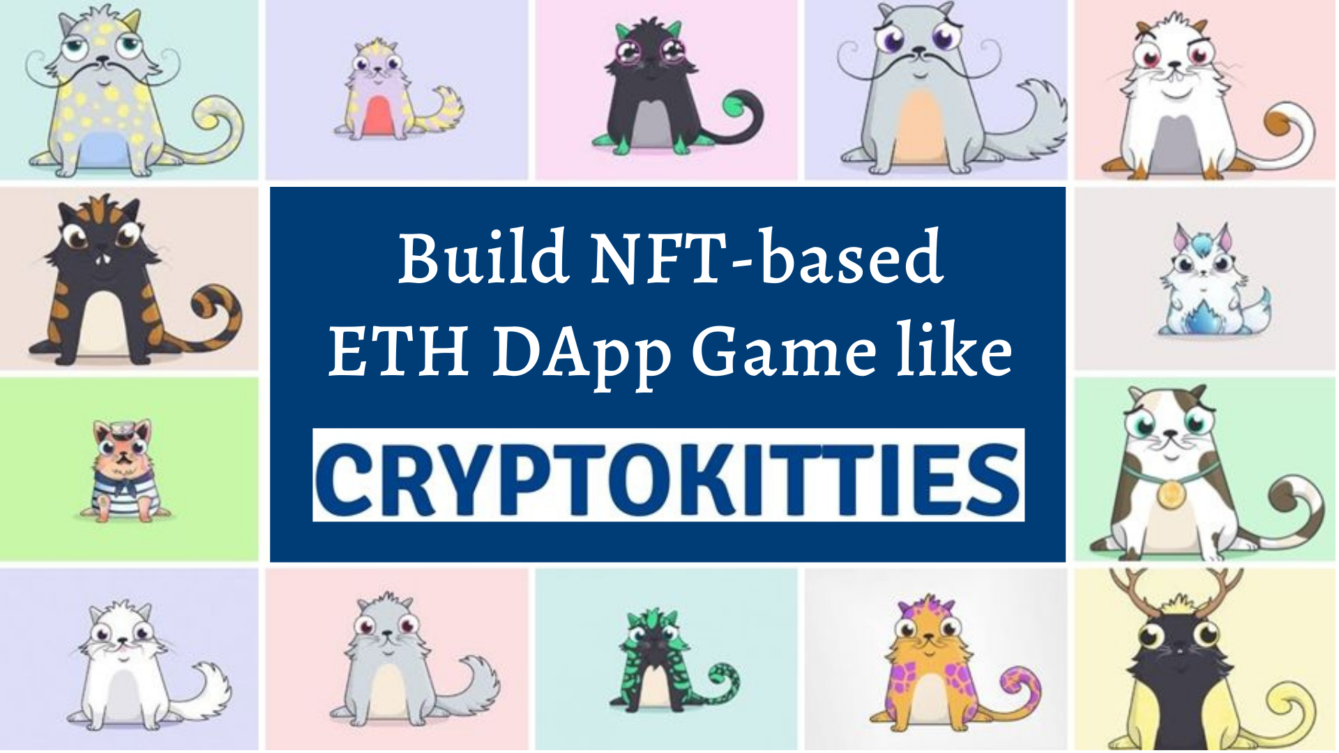 Cryptokitties Clone  - To Build Ethereum Blockchain Powered NFT Game like Cryptokitties