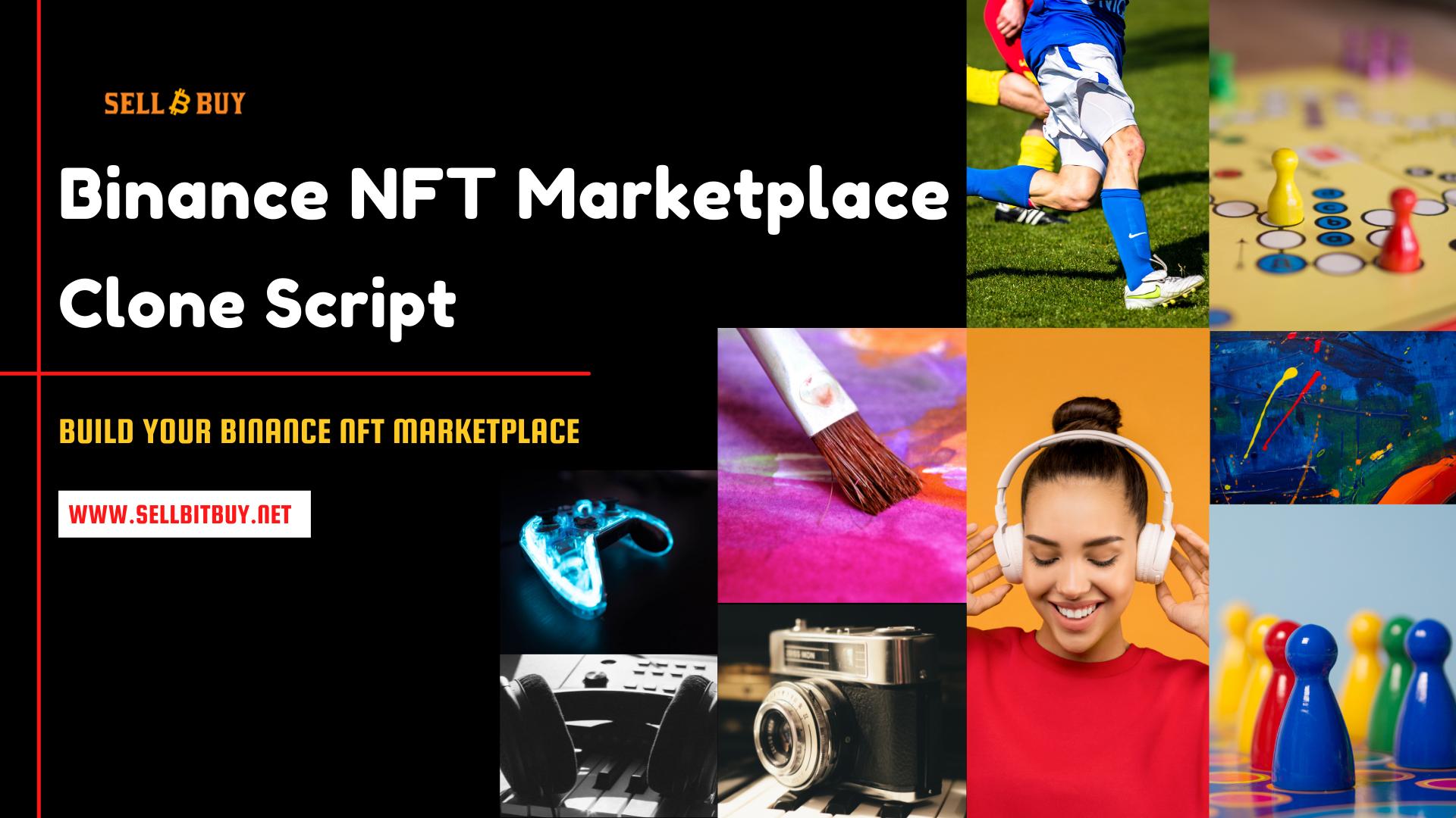 Binance NFT Clone Script - To Launch A P2P NFT Marketplace Like Binance NFT