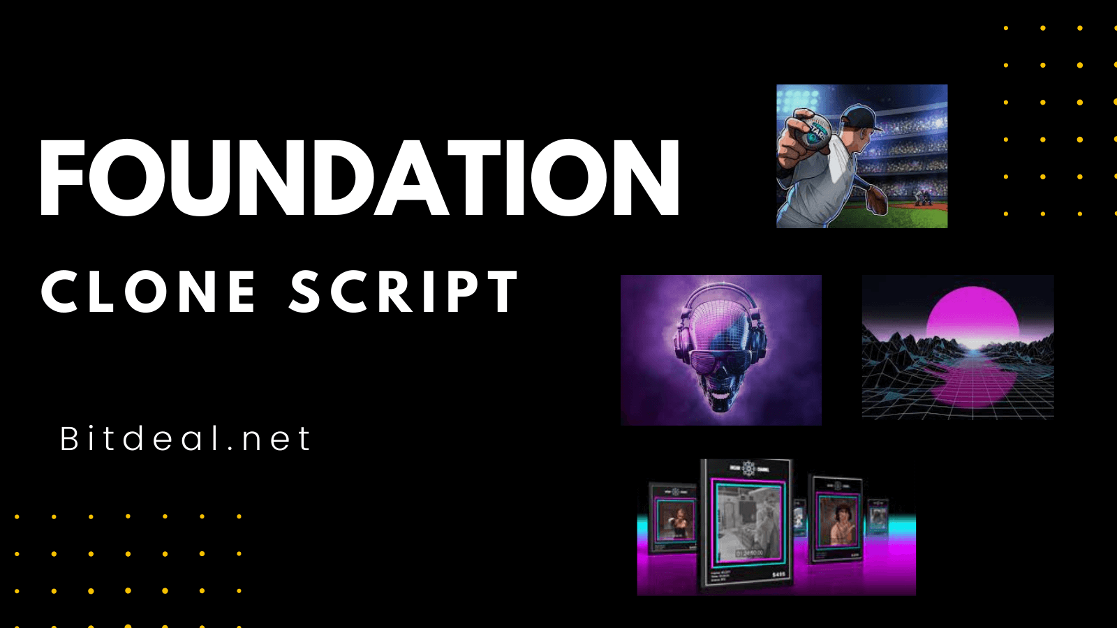 Foundation Clone Script - The Perfect Strategy to build a lucrative NFT Marketplace like Foundation