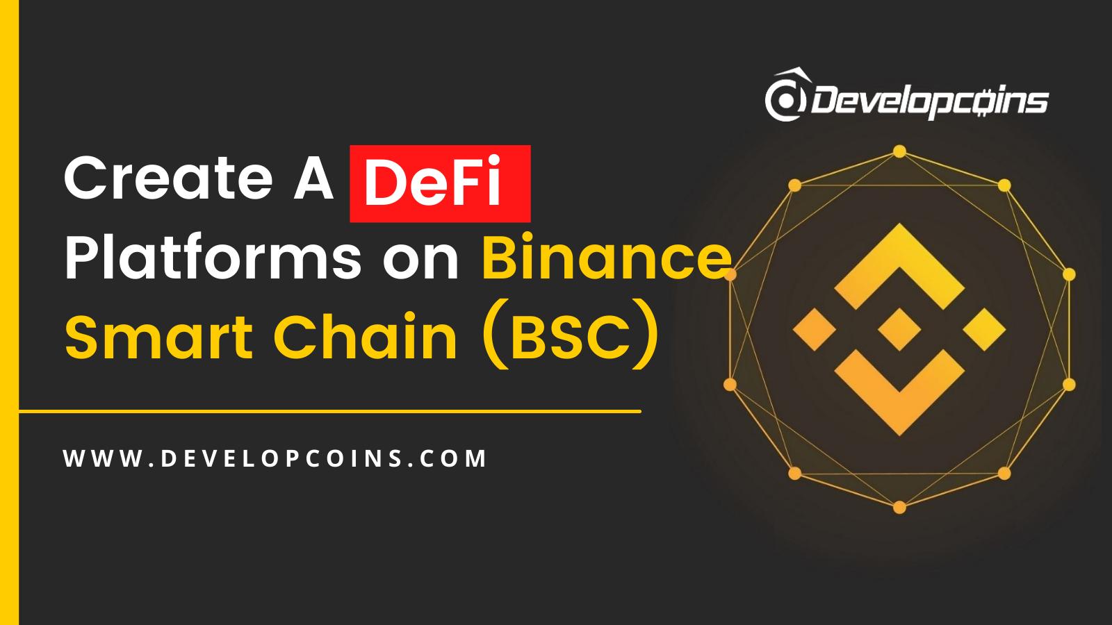 Create DeFi Platforms on Binance Smart Chain
