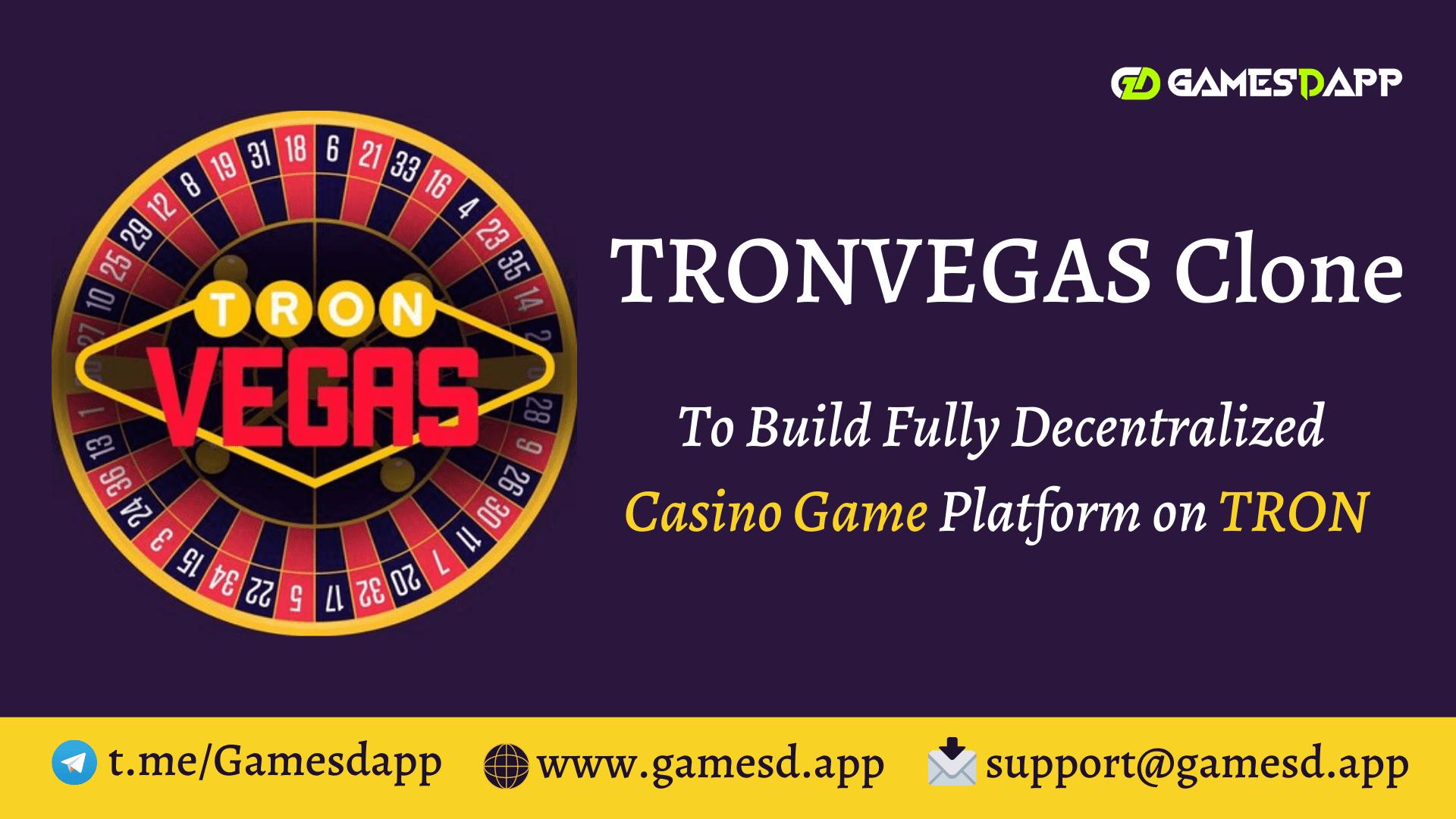 TRONVegas Clone - To Create Fully Decentralized Casino Game Platform on TRON Blockchain