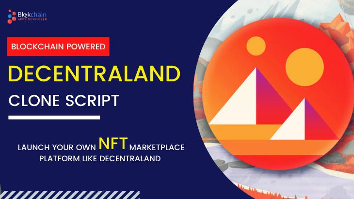 Decentraland Clone Script To Launch Ethereum Blockchain Powered NFT Virtual Platform Like Decentraland