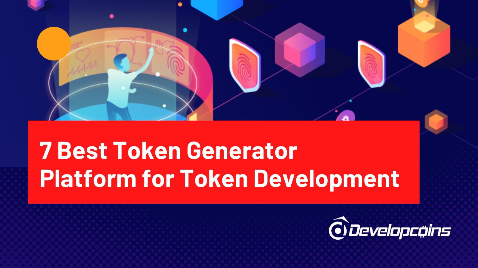 7 Best Token Generator for Token Development 2021
