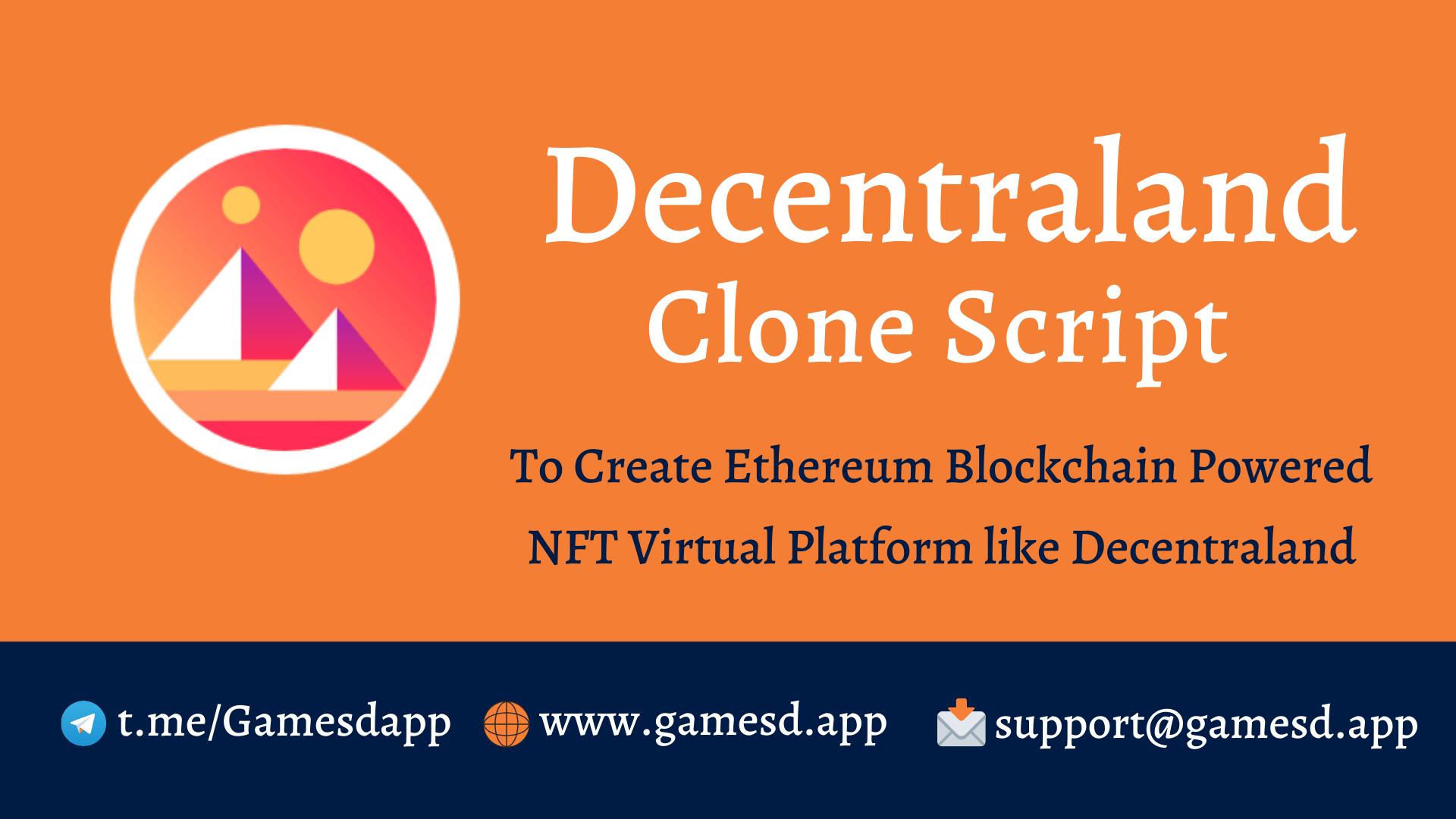 Decentraland Clone Script - To Start A NFT Marketplace Like Decentraland
