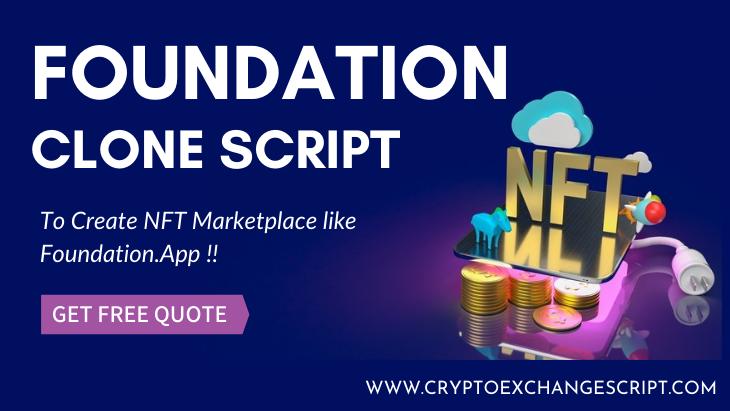 Foundation Clone Script - To Create NFT Marketplace like Foundation.App