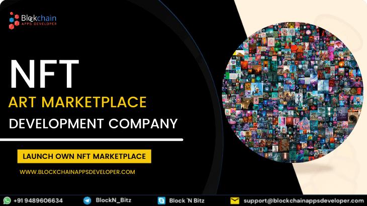 NFT Art Marketplace Development Company To Create a Modernistic NFT Marketplace for Artists
