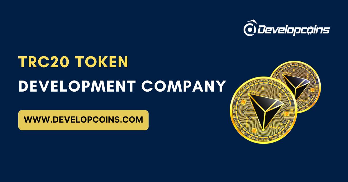 TRC20 Token Development Company   Developcoins