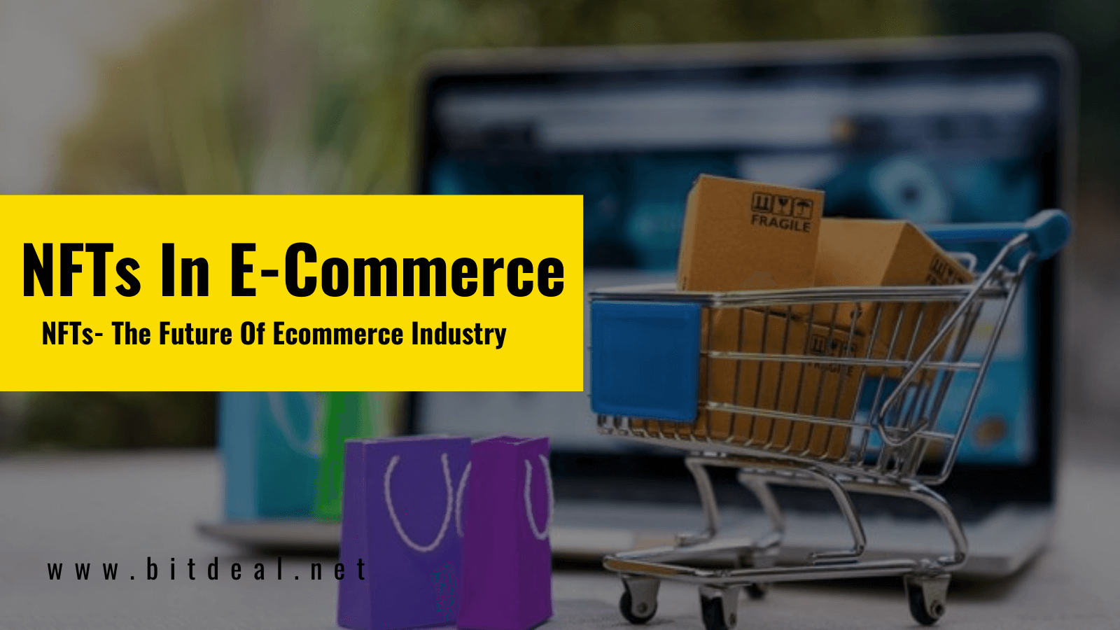 How Non-Fungible Tokens (NFTs) Are Transforming The Ecommerce Industry?