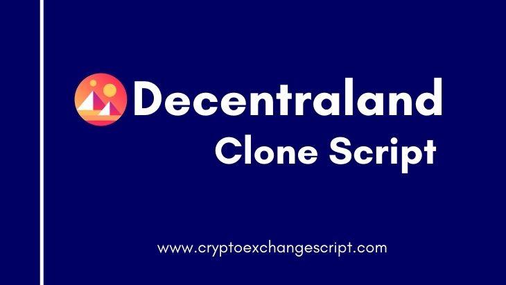 Decentraland Clone Script - To Create NFT Virtual Platform on Ethereum Blockchain