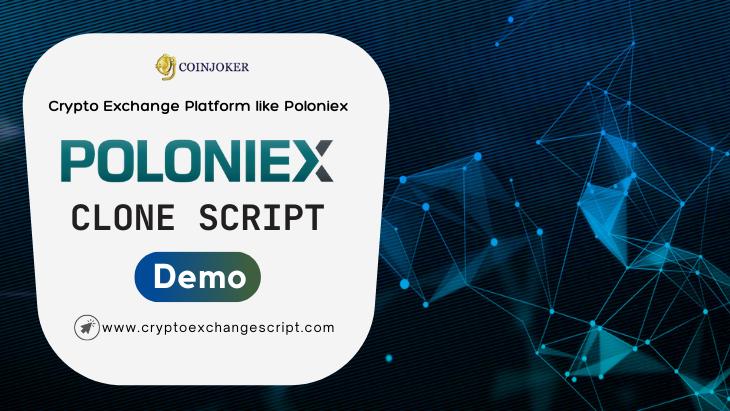 Poloniex Clone Script - To Start Cryptocurrency Exchange Platform like Poloniex