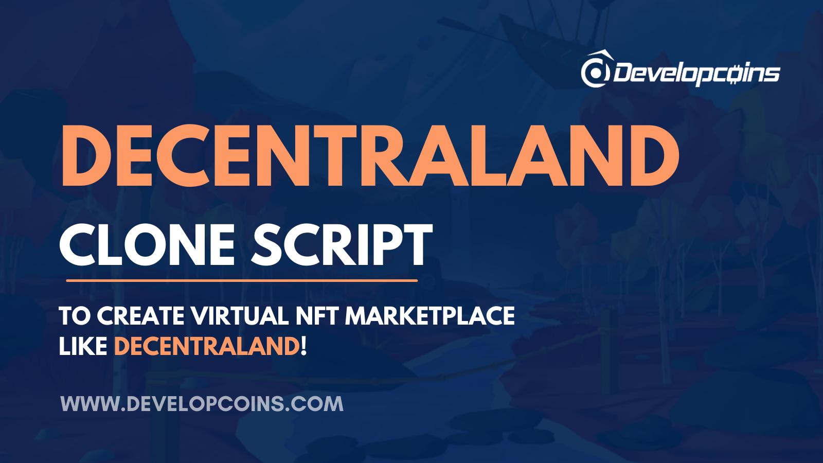 Decentraland Clone Script - To Create Virtual NFT Marketplace like Decentraland.