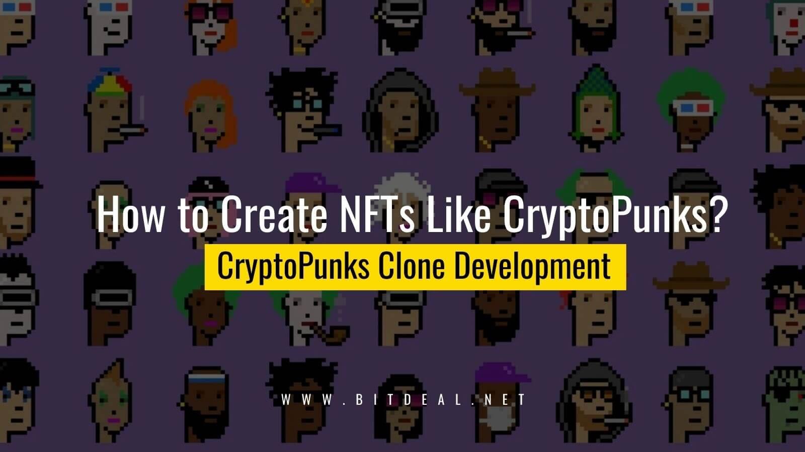 How to Create NFTs Like CryptoPunks?