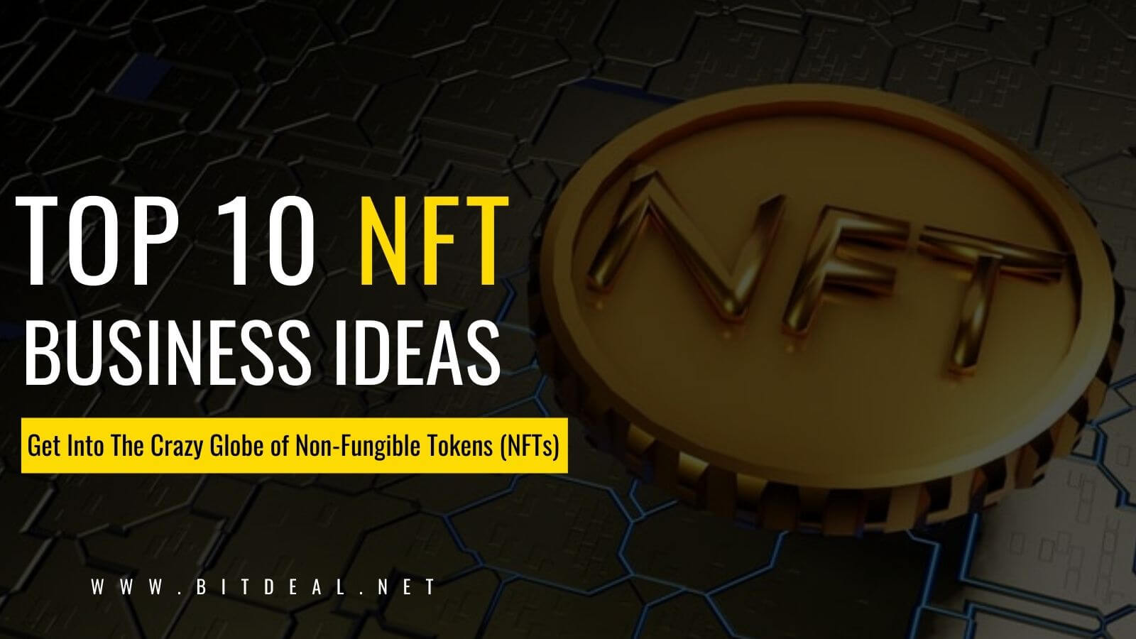 Top 10 Easy To Start NFT Business Ideas For 2021