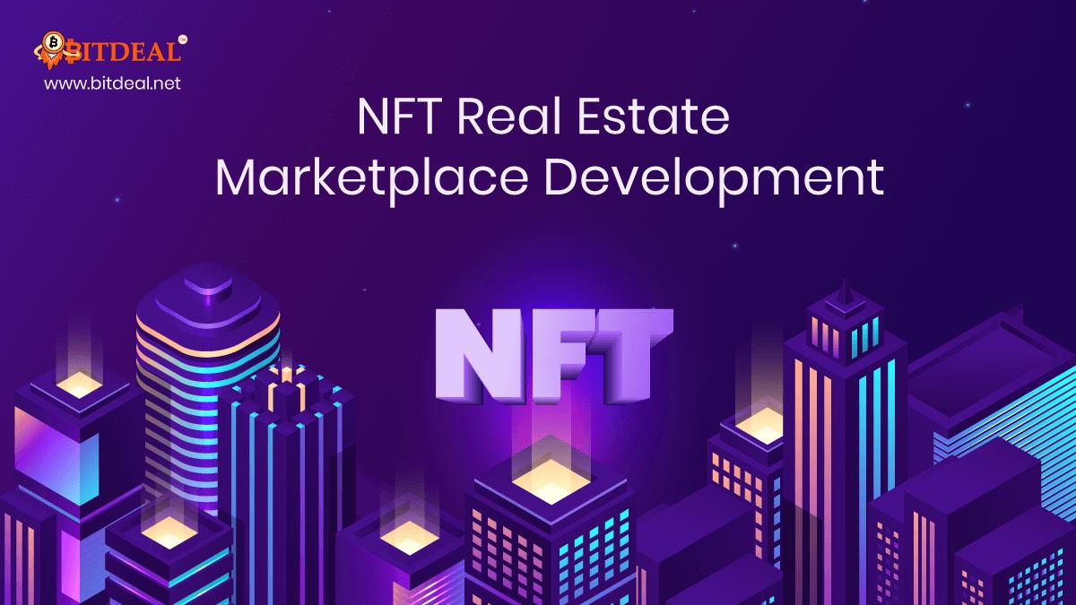 Real Estate NFT Marketplace Development - Create NFT Marketplace For Real Estate