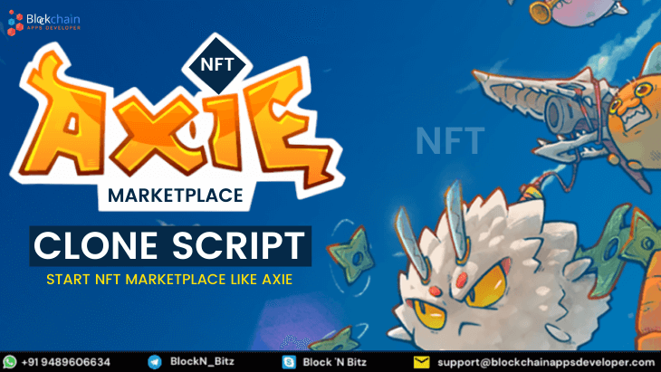 Axie Marketplace Clone Script To Launch Profitable NFT Marketplace To Generate High ROI