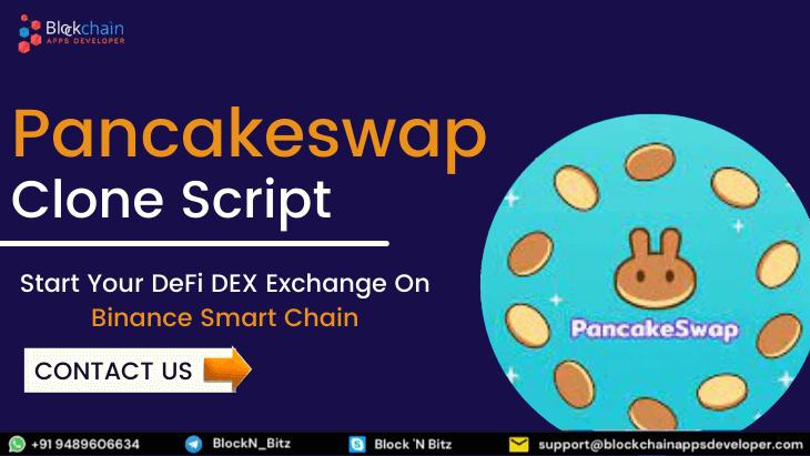 PancakeSwap Clone Script - To Build DeFi DEX on Binance Smart Chain