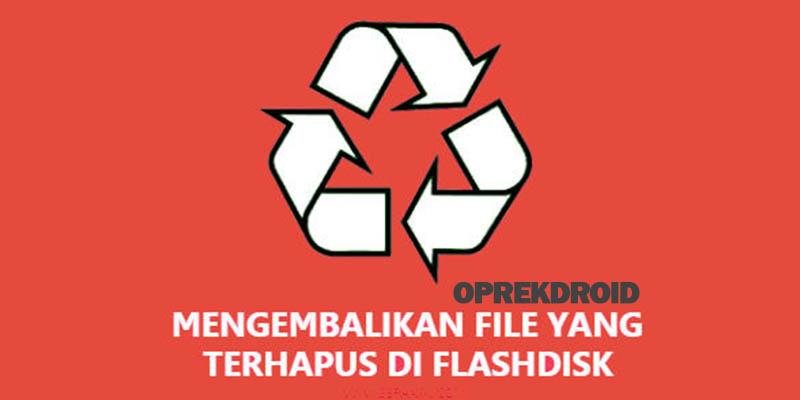 Cara Mengembalikan File Yang Terhapus Di Laptop Android dan Flashdisk