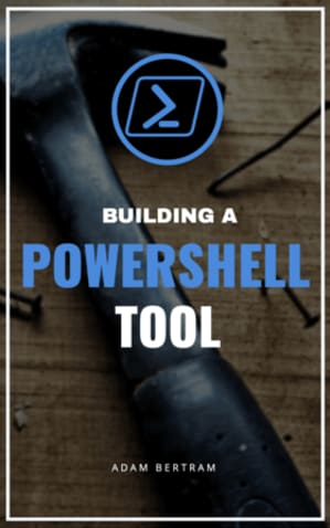 Building a PowerShell Tool: Mini-Course
