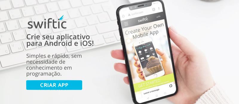 Swiftic - Crie seu aplicativo para Android e iOS