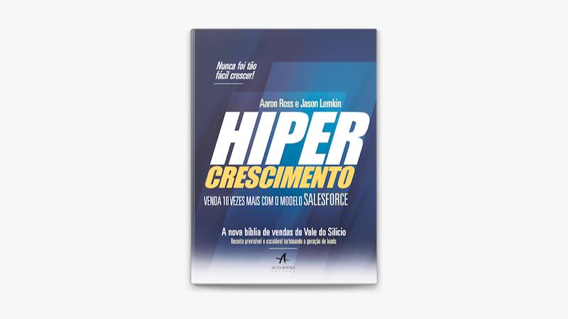 Capa do Livro Hipercrescimento: Venda 10 vezes mais com o Modelo SalesForce