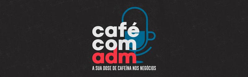 logo do podcast para empreendedores Café com ADM