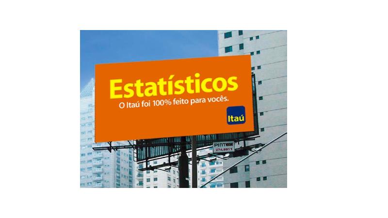 Imagens de um outdoor em uma campanha promovida pelo Itaú.