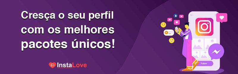 """Banner com logo do Instalove e texto """"cresça o seu perfil com os melhores pacotes únicos"""""""