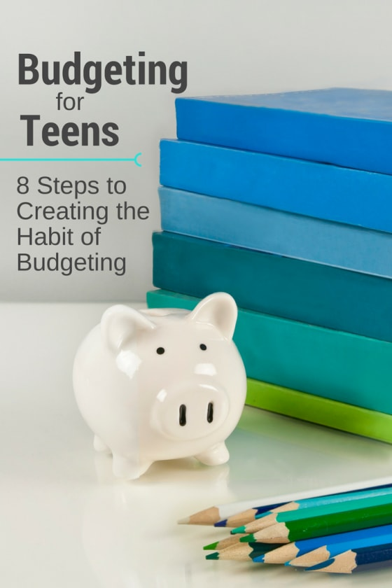 Budgeting for Teens   8 steps to creating the habit of budgeting for teens