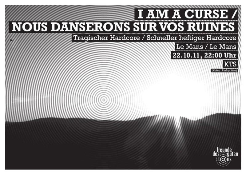I Am a Curse + Nous Danserons Sur Vos Ruines