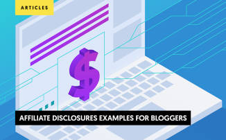 Affiliate disclosures examples for bloggers and media website